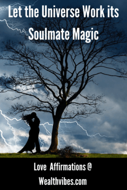 affirmations for love let the universe work its soulmate magic