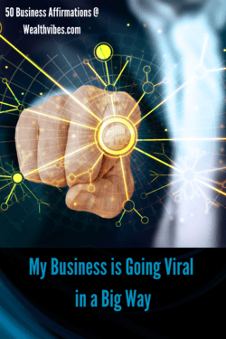 business affirmations my business is going viral