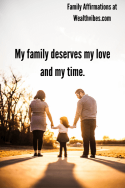 family affirmation my family deserves my love and my time