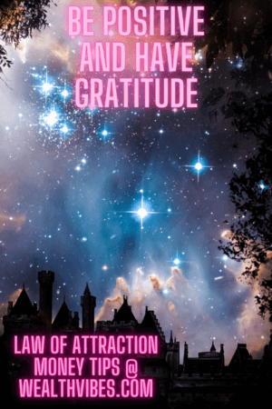 law of attraction money tips be positive have gratitude