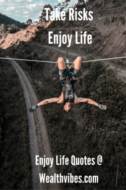 take risks enjoy life quotes