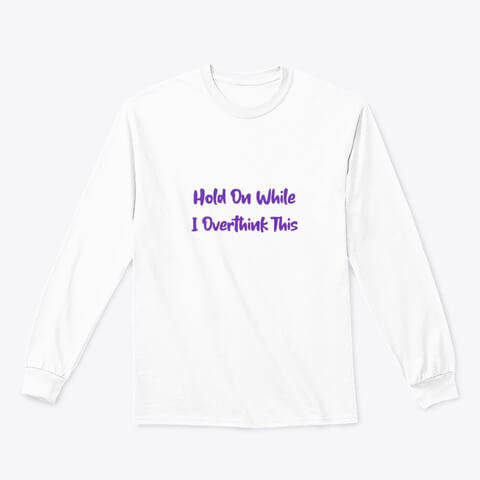 positive affirmations for overthinking shirt