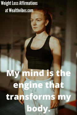 weight loss affirmations my mind is the engine that transforms my body