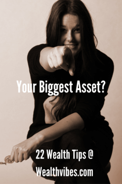 22 Wealth Tips your biggest asset is you