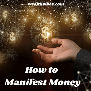 How to Manifest Money and get some big wins - wealthvibes