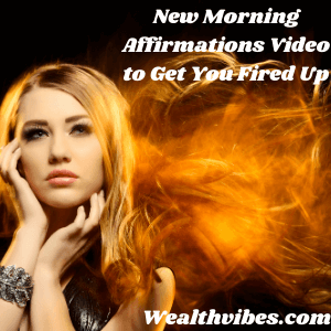 New Morning Affirmations for Positive Energy Video to Get You Fired Up