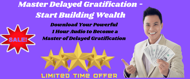 master delayed gratification build wealth 1 hour audio mp3 download delayed gratification quotes