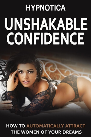 Unshakable Confidence from Hypnotica Confidence Affirmations