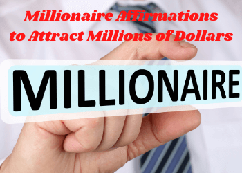 Millionaire Affirmations to attract millions of dollars