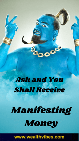 manifesting money quickly ask and you shall receive