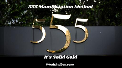 555 manifestation method its solid gold