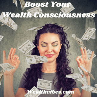 Boost Your Wealth Consciousness