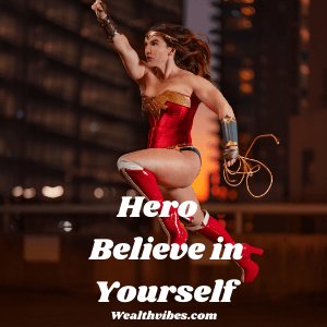 self belief affirmation to be a hero