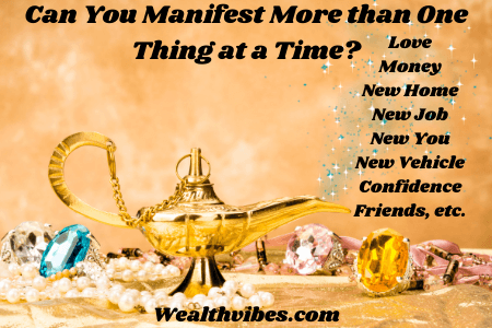 Can you manifest more than one thing at a time